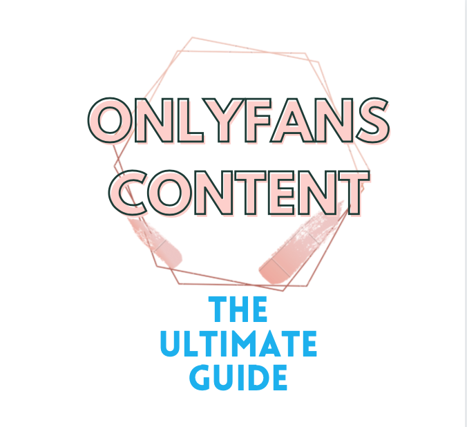 OnlyFans Content - The Ultimate Guide