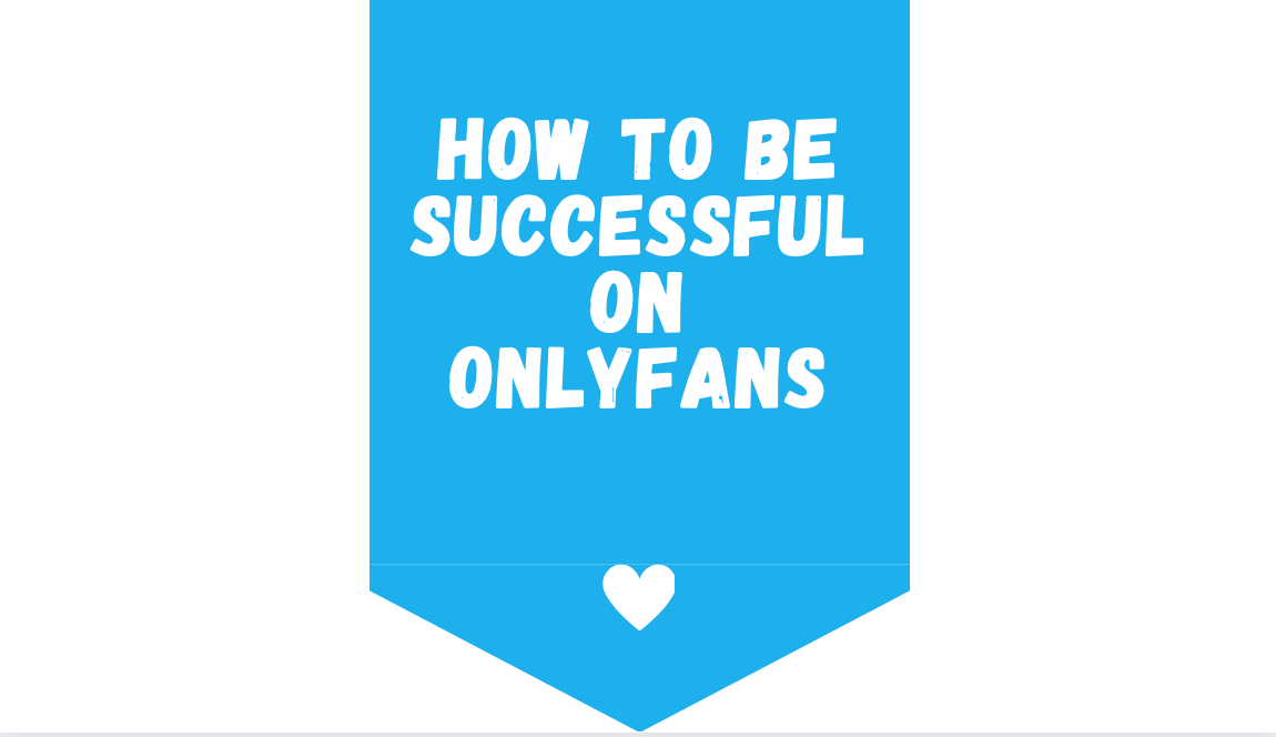 how to be successful on onlyfans